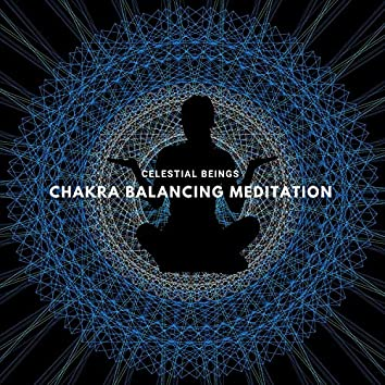 Celestial Beings: Chakra Balancing Meditation