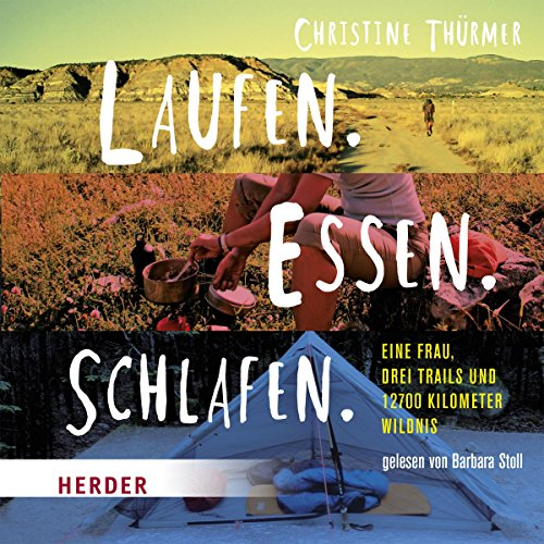 Laufen. Essen. Schlafen.     Eine Frau, drei Trails und 12700 Kilometer Wildnis              By:                                                                                                                                 Christine Thürmer                               Narrated by:                                                                                                                                 Barbara Stoll                      Length: 8 hrs and 23 mins     2 ratings     Overall 4.5