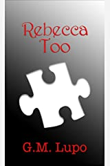 Rebecca, Too Kindle Edition