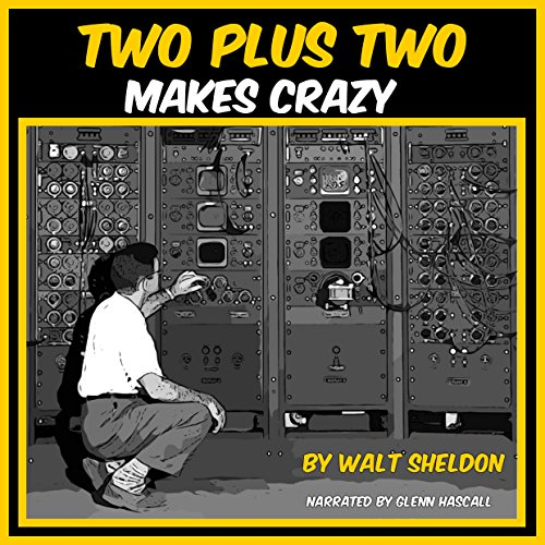 Two Plus Two Makes Crazy audiobook cover art