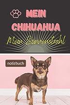 Mein Chihuahua Mein Sonnenstrahl Notizbuch: Liniertes Notizbuch | Hundebild auf dem Umschlag | Chihuahua |100 Decorative S...