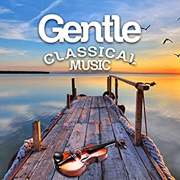 Gentle Classical Music