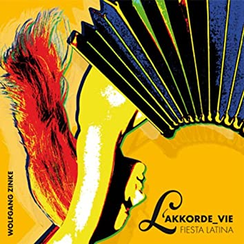 Wolfgang Zinke's L'AKKORDE_VIE - Fiesta Latina