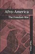 Afro-America: The Freedom War