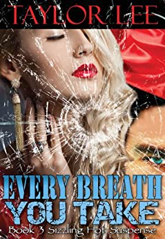 Every Breath You Take: Sexy Romantic Suspense (The Blonde Barracuda Series Book 3) by [Taylor Lee]