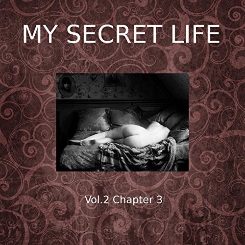 Couverture de My Secret Life: Volume Two Chapter Three