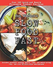 Bob Warden's Quick and Hearty Pressure Cooker Recipes Cookbook(Best of the Best Presents) - Slow Food Fast