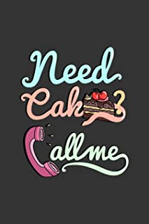 need Cake Callme: Notebook | Dotgrid Journal | Writing Diary Book | Planer | Need Cake Call me, Eat, Candy, baking, Muffin...