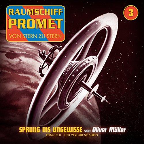 Der verlorene Sohn (Raumschiff Promet - Sprung ins Ungewisse 1) Titelbild