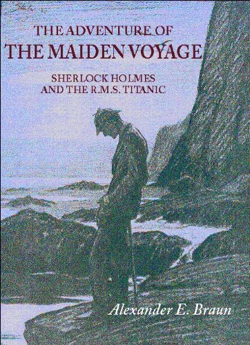 THE ADVENTURE OF THE MAIDEN VOYAGE: Sherlock Holmes and the R.M.S. Titanic (English Edition)