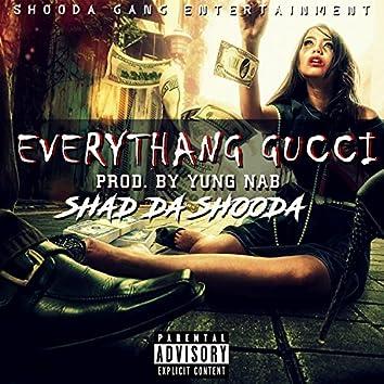 Everythang Gucci