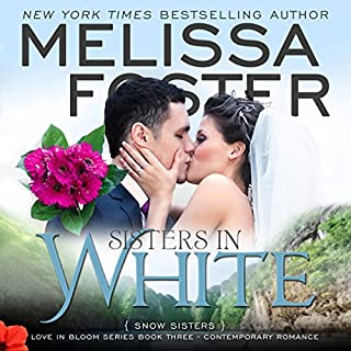 Sisters in White     Snow Sisters              By:                                                                                                                                 Melissa Foster                               Narrated by:                                                                                                                                 B.J. Harrison                      Length: 8 hrs and 21 mins     99 ratings     Overall 4.4