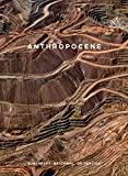 Anthropocene: Burtynsky, Baichwal, de Pencier