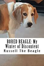 Bored Beagle: My Winter of Discontent (Volume 1)