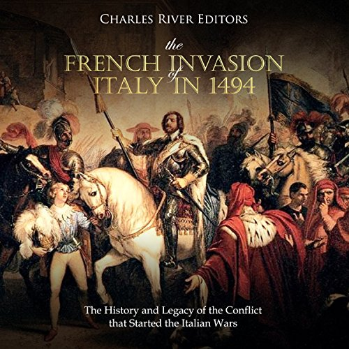 The French Invasion of Italy in 1494 audiobook cover art