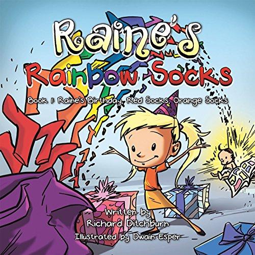 Raine'S Rainbow Socks: Book 1: Happy Birthday Raine, Red Socks, Orange Socks (English Edition)