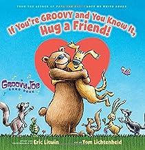 Groovy Joe: If You're Groovy And You Know It, Hug a Friend: 3