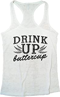 """Funny Threadz Women's Burnout Sorority Gym Tank Top """"Drink up Buttercup"""" Party Shirt"""