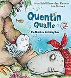 Quentin Qualle – Die Muräne hat Migräne: Mit Lieder-CD