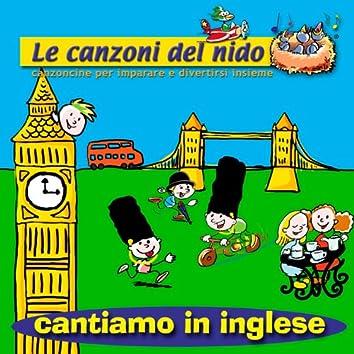 Cantiamo in Inglese (Le canzoni del nido: canzoncine per imparare e divertirsi insieme)
