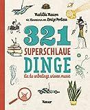 321 superschlaue Dinge, die du unbedingt wissen musst - Mathilda Masters