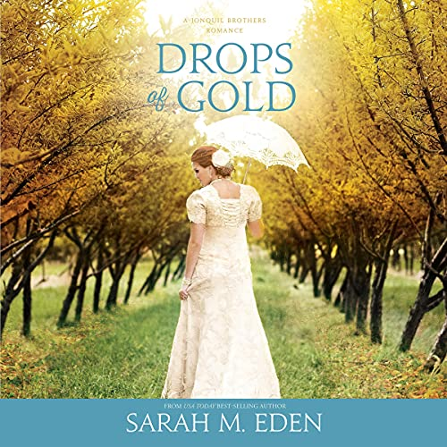 Drops of Gold Audiobook By Sarah M. Eden cover art