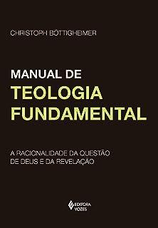 Manual de teologia fundamental: A racionalidade da questão de Deus e da revelação