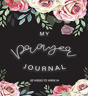 My Prayer Journal 52 Weeks To Write In: Bible Study Prayer Prompt Verses Journaling Notebook Flower For Women Teens Girls ...