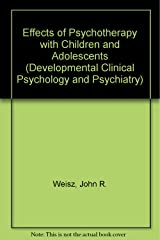 The Effects of Psychotherapy With Children and Adolescents Relié