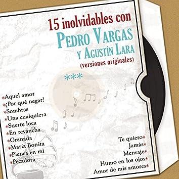 15 Inolvidables Con Pedro Vargas y Agustín Lara (Versiones Originales)