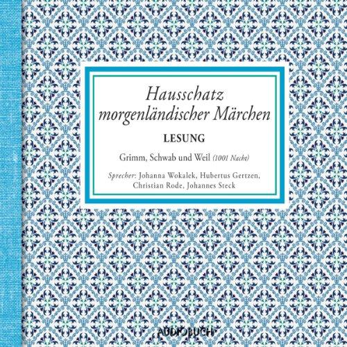 Hausschatz morgenländischer Märchen Audiobook By Wilhelm Hauff, Gustav Schwab cover art