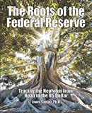 The Roots of the Federal Reserve: Tracing the Nephilim from Noah to the US Dollar