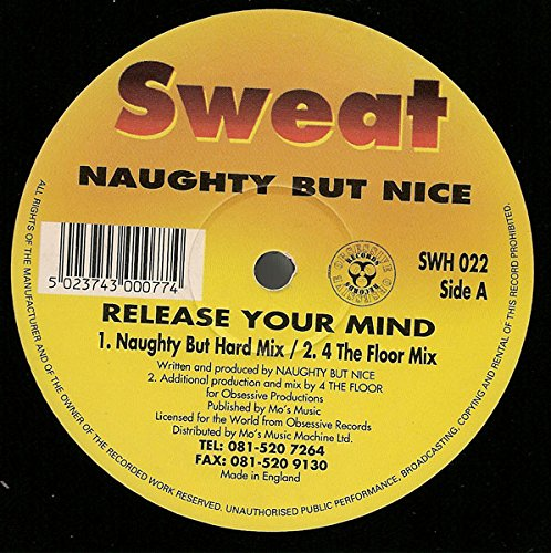 Naughty But Nice - Release Your Mind - Sweat
