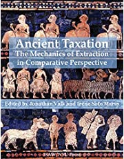 Ancient Taxation: The Mechanics of Extraction in Comparative Perspective (Isaw Monographs)
