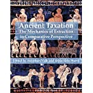 Ancient Taxation: The Mechanics of Extraction in Comparative Perspective (Isaw Monographs, Band 11)