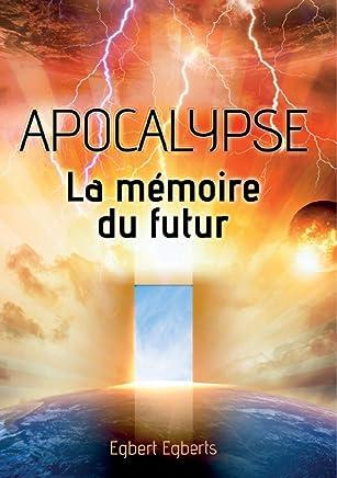 L'Apocalypse, la mémoire du futur (French Edition)