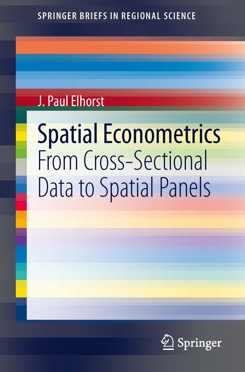 Spatial Econometrics: From Cross-Sectional Data to Spatial Panels (SpringerBriefs in Regional Science)