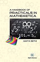 A Handbook of Practicals in Mathematica