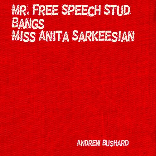 Mr. Free Speech Stud Bangs Miss Anita Sarkeesian audiobook cover art