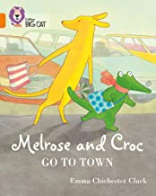 Melrose and Croc Go To Town: Band 06/Orange