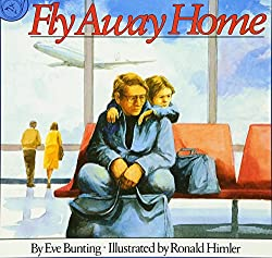 Fly Away Home by Eve Bunting #tearjerker #picturebook #homelessness