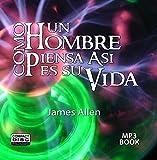 Como Un Hombre Piensa Asi Es Su Vida / As A Man Thinketh by James Allen by UNKNOWN (2008-06-26)
