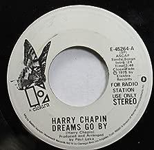 HARRY CHAPIN 45 RPM DREAMS GO BY / DREAMS GO BY