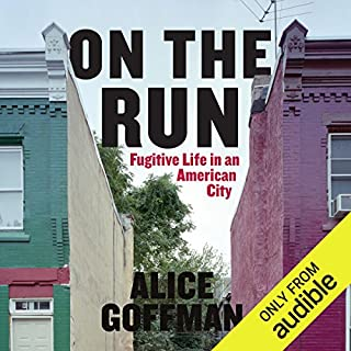 On the Run     Fugitive Life in an American City              Written by:                                                                                                                                 Alice Goffman                               Narrated by:                                                                                                                                 Robin Miles                      Length: 11 hrs and 20 mins     Not rated yet     Overall 0.0