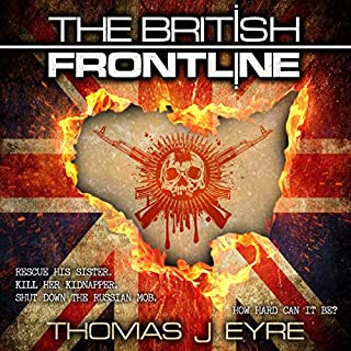 The British FrontLine: A Thriller That Moves from the Dusty Desert of Afghanistan to the Leafy Lanes of Dorset audiobook cover art
