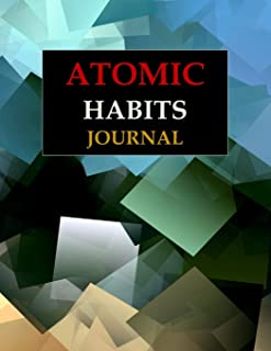 Atomic Habits Journal: The Habit Journal track your habits and achieve your goals