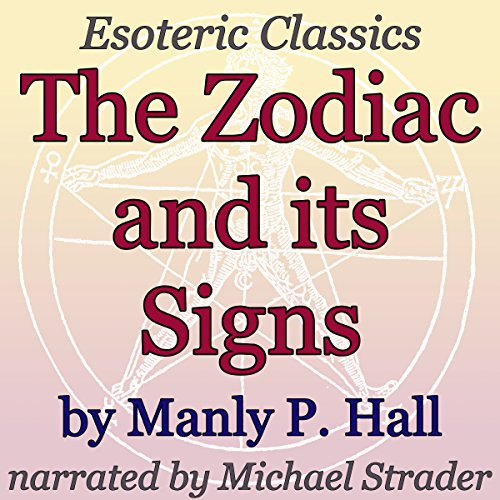The Zodiac and Its Signs: Esoteric Classics audiobook cover art
