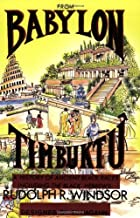 From Babylon to Timbuktu: A History of the Ancient Black Races Including the Black Hebrews PDF