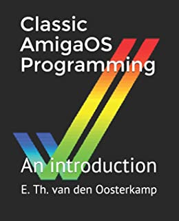 Classic AmigaOS Programming: An introduction