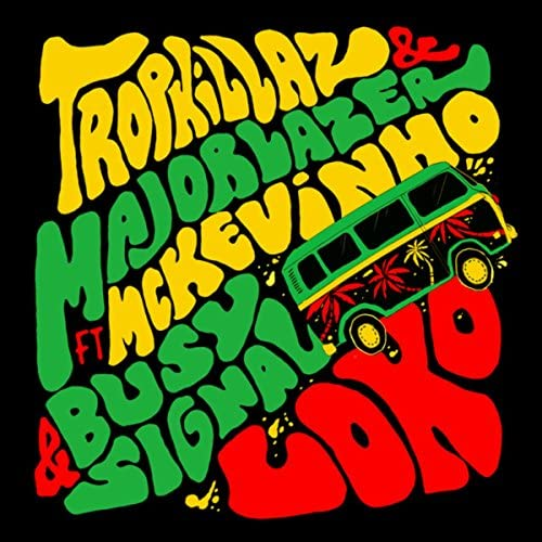 Tropkillaz & Major Lazer feat. Mc Kevinho & Busy Signal